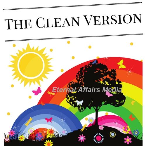 """The Clean Version"" Eternal Affairs Media"